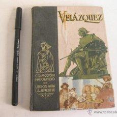 Libros de segunda mano: VELAZQUEZ - COLECCION HERNANDO DE LIBROS PARA LA JUVENTUD. 1949. Lote 42347336