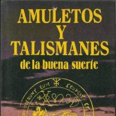 Libros de segunda mano: AMULETOS Y TALISMANES DE LA BUENA SUERTE. (EDICOMUNICACIÓN, COL ARCHIVO ESOTÉRICO, 1986). Lote 42349893