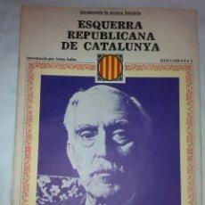 Libros de segunda mano: ESQUERRA REPUBLICANA DE CATALUNYA. DOCUMENTS, 5. BCN : ED.62, 1977. 38X27CM. 36 P.. Lote 42353802