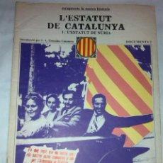 Libros de segunda mano: L'ESTATUT DE CATALUNYA. NURIA. DOCUMENTS, 2. BCN : ED.62, 1977. 38X27CM. 36 P.. Lote 42353908