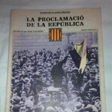 Libros de segunda mano: LA PROCLAMACIO DE LA REPUBLICA. DOCUMENTS, 1. BCN : ED.62, 1977. 38X27CM. 36 P.. Lote 42353935