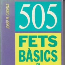 Libros de segunda mano: LLIBRE ++ 505 FETS BÀSICS DE CATALUNYA . Lote 42391606