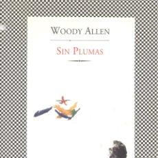 Libros de segunda mano: WOODY ALLEN. SIN PLUMAS. BARCELONA, 2001.. Lote 42388833