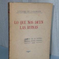 Libros de segunda mano: LO QUE NOS DICEN LAS RUINAS. DESPUES DE LA GUERRA. HOMBRES, HECHOS, INTERESES, IDEAS.. Lote 42413428