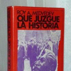 Libros de segunda mano: QUE JUZGUE LA HISTORIA (ORÍGENES Y CONSECUENCIAS DEL ESTALINISMO). Lote 42413793