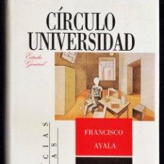 Libros de segunda mano: CÍRCULO UNIVERSITARIO - FRANCISCO AYALA - ED. C. LECTORES - TAPAS DURAS - AÑO 1989 - JB AT . Lote 42416006