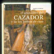 Libros de segunda mano: EL GRAN LIBRO DEL CAZADOR Y DE LOS PERROS DE CAZA A-CAZ-293. Lote 42418103