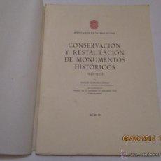 Libros de segunda mano: CONSERVACION Y RESTAURACION DE MONUMENTOS HISTORICOS (1947-1953) - ADOLFO FLORENSA FERRER - 1953. Lote 42425165