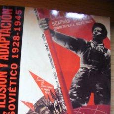 Libri di seconda mano: UTOPÍA, ILUSIÓN Y ADAPTACIÓN - ARTE SOVIÉTICO 1928-1945. Lote 42431117