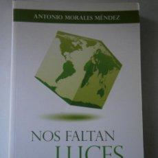 Libros de segunda mano: NOS FALTAN LUCES MORALES MENDEZ ANTONIO GRAFICAS TENERIFE 1 EDICION 2010. Lote 42443091