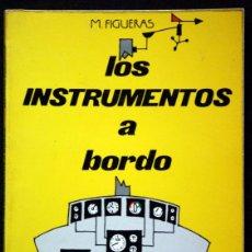 Libros de segunda mano: LOS INSTRUMENTOS A BORDO - ILUSTRADO - BARCOS - MAR - NAVEGACION - FIGUERAS, M..-. Lote 42445387