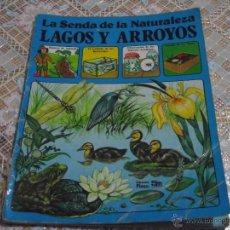 Libros de segunda mano: LIBRO PLESA SM LA SENDA DE LA NATURALEZA LAGOS Y ARROYOS 1979. Lote 42455826