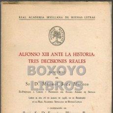 Libros de segunda mano: BECA MATEOS / BLÁZQUEZ BORES. ALFONSO XIII ANTE LA HISTORIA: TRES DECISIONES REALES. DISCURSO. Lote 42231522