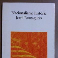 Libros de segunda mano: NACIONALISME HISTÒRIC (DE JORDI ROMAGUERA) SÍRIUS (1992) 1ª EDICIÓ. HISTÒRIA DE CATALUNYA SEGLE XX. Lote 42466629
