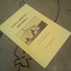 Libros de segunda mano: SANTA CRISTINA HISTÒRICA - BUNDÓ I VIDAL - LA BISBAL DEL PENEDÈS - 1992. Lote 42471054