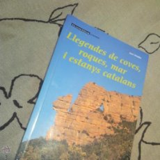 Libros de segunda mano: LLEGENDES DE COVES, ROQUES, MAR I ESTANYS CATALANS. Lote 42471482