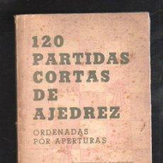 Libros de segunda mano: 120 PARTIDAS CORTAS DE AJEDREZ ORDENADAS POR APERTURA. GUMERSINDO MARTINEZ. 3º EDICION. ORBE. . Lote 42473561