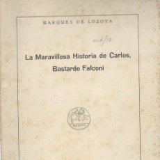 Libros de segunda mano: MARQUES DE LOZOYA, LA MARAVILLOSA HISTORIA DE CARLOS, BASTARDO FALCONI, INST. DIEGO DE COLMENARES. Lote 81118002