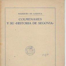 Libros de segunda mano: MARQUES DE LOZOYA, COLMENARES Y SU HISTORIA DE SEGOVIA, INST. DIEGO DE COLMENARES. Lote 42478489