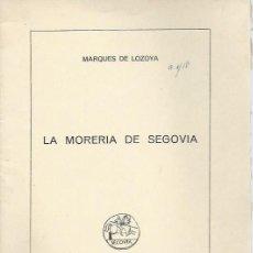 Libros de segunda mano: MARQUES DE LOZOYA, LA MORERIA DE SEGOVIA, INSTITUTO DIEGO DE COLMENARES, 1968. Lote 42481032