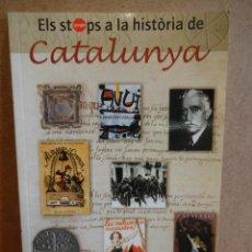 Libros de segunda mano: ELS STOPS A LA HISTÒRIA DE CATALUNYA. ACCAT - 2007- 2ª EDICIÓN. LIBRO NUEVO.. Lote 101582042