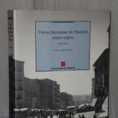 Libros de segunda mano: VISTAS LITERARIAS DE MADRID ENTRE SIGLOS (XIX-XX). Lote 42514995