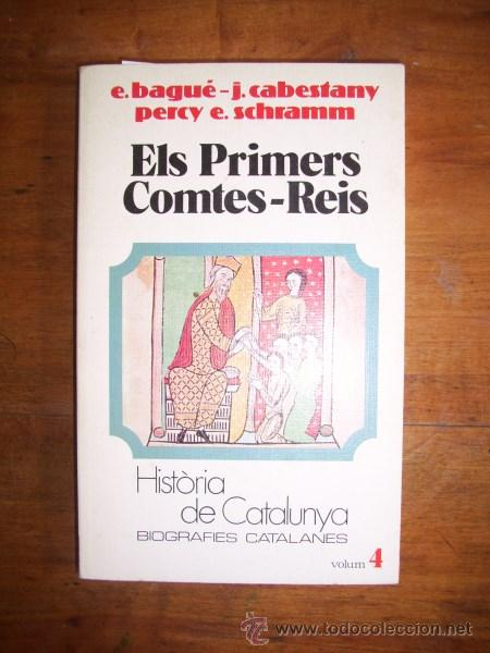 BAGUÉ, E. ELS PRIMERS COMTES-REIS (Libros de Segunda Mano - Historia - Otros)