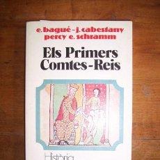 Libros de segunda mano: BAGUÉ, E. ELS PRIMERS COMTES-REIS . Lote 42547729