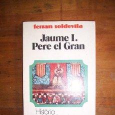 Libros de segunda mano: SOLDEVILA, FERRAN. JAUME I ; PERE EL GRAN. Lote 42547745