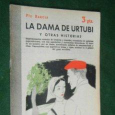 Libros de segunda mano: LA DAMA DE URTUBI Y OTRAS HISTORIAS, DE PIO BAROJA. Lote 42557584