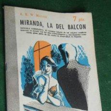 Libros de segunda mano: MIRANDA, LA DEL BALCON, DE A.E.W.MASON. Lote 42557677