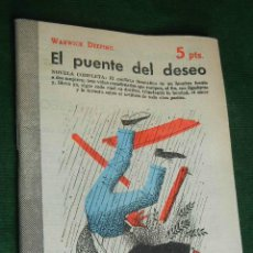 Libros de segunda mano: EL PUENTE DEL DESEO, DE WARWICK DEEPING. Lote 42557708
