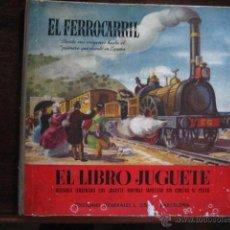 Libros de segunda mano: EL FERROCARRIL. DESDE SUS ORÍGENES. LIBRO-JUGUETE. AÑOS 50. ED. GENERALES SIBILS. BARCELONA TREN P3. Lote 42567893