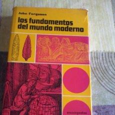 Libros de segunda mano: LOS FUNDAMENTOS DEL MUNDO MODERNO JOHN FERGUSON EDICIONES MARTINEZ ROCA, 1970 EST10B6. Lote 42587222