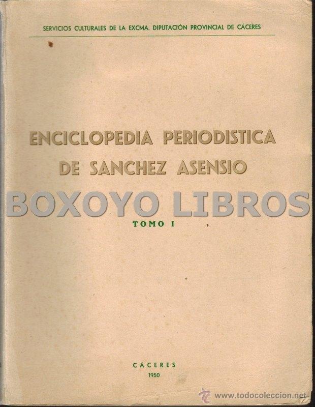 ENCICLOPEDIA PERIODÍSTICA DE SÁNCHEZ ASENSIO. TOMO I (Libros de Segunda Mano - Pensamiento - Otros)