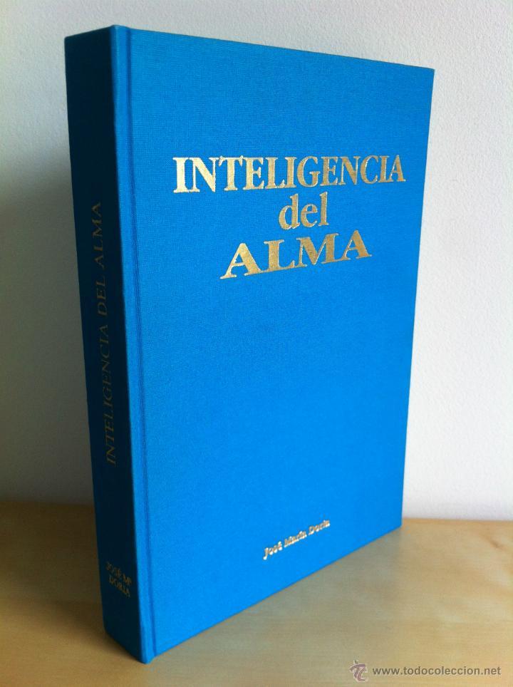 INTELIGENCIA DEL ALMA. 144 AVENIDAS NEURONALES HACIA EL -YO PROFUNDO-. JOSÉ MARÍA DORIA. (Libros de Segunda Mano - Pensamiento - Otros)