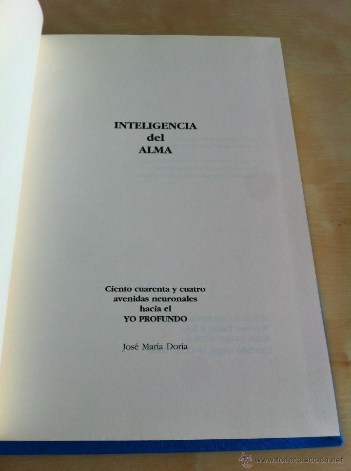 Libros de segunda mano: INTELIGENCIA DEL ALMA. 144 AVENIDAS NEURONALES HACIA EL -YO PROFUNDO-. JOSÉ MARÍA DORIA. - Foto 8 - 42599850