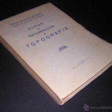 Libri di seconda mano: 1965 - CURSO DE INFORMACION DE TOPOGRAFIA - SERVICIO GEOGRAFICO DEL EJERCITO. Lote 42613809
