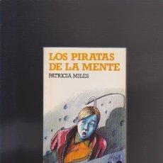 Libros de segunda mano: LOS PIRATAS DE LA MENTE - PATRICIA MILES - EDICIONES ALTEA 1984 / ILUSTRADO. Lote 42614147