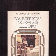 Libros de segunda mano: LOS BATIHOJAS, ARTESANOS DEL ORO / Mª LUISA DE QUINTO ROMERO -EDITA : EDITORA NACIONAL 1984. Lote 42617628