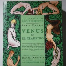 Libros de segunda mano: VENUS EN EL CLAUSTRO ABATE DUPRAT ESPUELA DE PLATA 2002. Lote 42623565