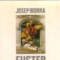 Libros de segunda mano: FUSTER PORTATIL / J. IBORRA. VALENCIA : TRES I QUATRE, 1982. 19X12CM. 319 P.. Lote 42627559