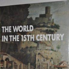 Libros de segunda mano: THE WORLD IN THE 15TH CENTURY. RM65248. Lote 42628004