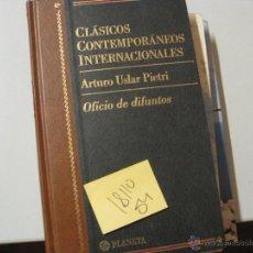 Libros de segunda mano: CLÁSICOS CONTEMPORÁNEOS INTERNANCIONALES OFICIO DE DIFUNTOSARTURO USLAR PIETRITAPA DURA3. Lote 42644897