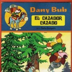 Libros de segunda mano: DANY BUB - EL CAZADOR CAZADO - CARLOS BUSQUETS - ED. SALDAÑA - AÑO 1978 - RD2 . Lote 42646287