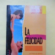 Libros de segunda mano: LA FELICIDAD. DELGADO. Lote 42647258