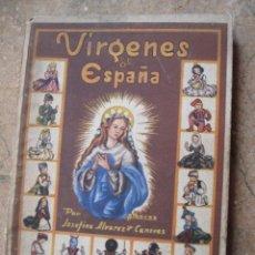 Libros de segunda mano: VIRGENES DE ESPAÑA - 1ª. EDICION 1950. TOLEDO, VIRGEN DEL SAGRARIO, DEL ALCAZAR, DE LA DESCENSION.. Lote 42648101