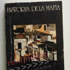 Libros de segunda mano: HISTORIA DE LA MAFIA - ROSARIO MINNA CRIMEN CRIMINALES ASESINOS ESTUDIO HISTÓRICO SOCIOLÓGICO LIBRO. Lote 42660927