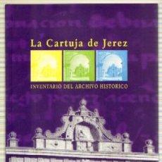 Libros de segunda mano: LA CARTUJA DE JEREZ. INVENTARIO DEL ARCHIVO HISTÓRICO SS-139. Lote 42677168