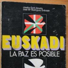 Libros de segunda mano: EUSKADI - LA PAZ ES POSIBLE - 100 PERSONAS DEL ESTADO ESPAÑOL Y FRANCÉS - VIOLENCIA - SOLUCIONES. Lote 42706426